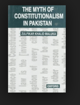 The Myth Of Constitutionalism in Pakistan